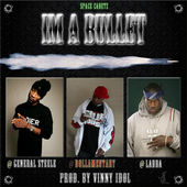 im-a-bullet-feat-general-steele-labba-single